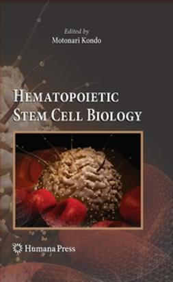 Kondo, Motonari - Hematopoietic Stem Cell Biology, ebook
