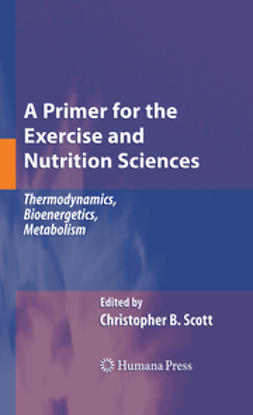 Scott, Christopher B. - A Primer for the Exercise and Nutrition Sciences, ebook