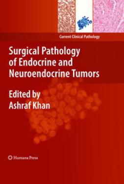 Khan, Ashraf - Surgical Pathology of Endocrine and Neuroendocrine Tumors, e-bok