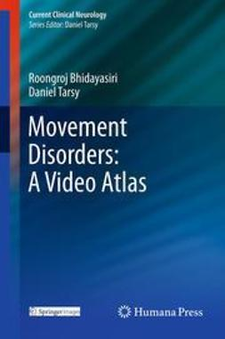 Bhidayasiri, Roongroj - Movement Disorders: A Video Atlas, ebook