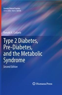 Codario, Ronald A. - Type 2 Diabetes, Pre-Diabetes, and the Metabolic Syndrome, ebook