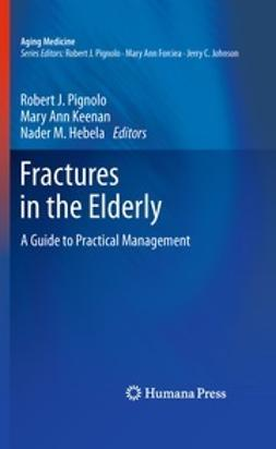 Pignolo, Robert J. - Fractures in the Elderly, ebook