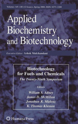 Adney, William S. - Biotechnology for Fuels and Chemicals, ebook