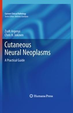 Argenyi, Zsolt - Cutaneous Neural Neoplasms, ebook
