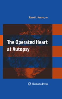 Houser, Stuart Lair - The Operated Heart at Autopsy, ebook