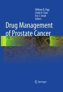 Figg, William D. - Drug Management of Prostate Cancer, ebook