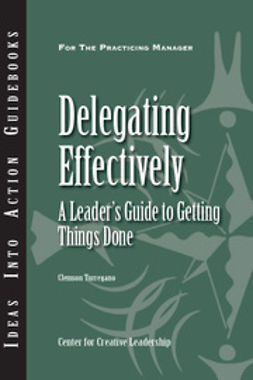 - Delegating Effectively: A Leader's Guide to Getting Things Done, ebook