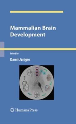Janigro, Damir - Mammalian Brain Development, e-bok