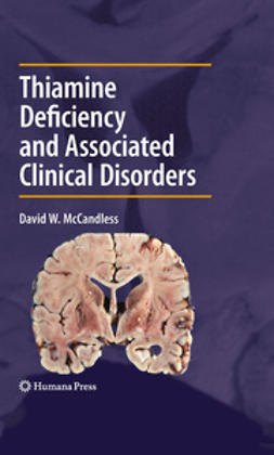 McCandless, David W. - Thiamine Deficiency and Associated Clinical Disorders, ebook