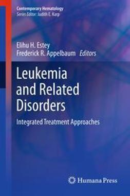 Estey, Elihu H. - Leukemia and Related Disorders, ebook