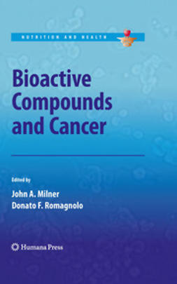 Milner, John A. - Bioactive Compounds and Cancer, ebook