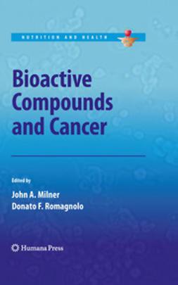 Milner, John A. - Bioactive Compounds and Cancer, ebook