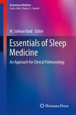 Badr, M. Safwan - Essentials of Sleep Medicine, ebook