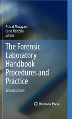 Mozayani, Ashraf - The Forensic Laboratory Handbook Procedures and Practice, ebook