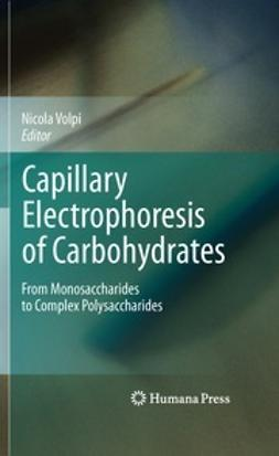 Volpi, Nicola - Capillary Electrophoresis of Carbohydrates, ebook