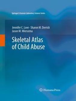 Love, Jennifer C. - Skeletal Atlas of Child Abuse, ebook