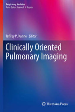 Kanne, Jeffrey P. - Clinically Oriented Pulmonary Imaging, ebook