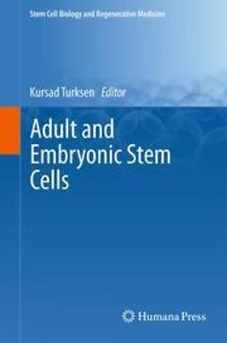 Turksen, Kursad - Adult and Embryonic Stem Cells, ebook