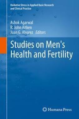 Agarwal, Ashok - Studies on Men's Health and Fertility, ebook