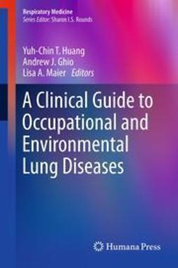 Huang, Yuh-Chin T. - A Clinical Guide to Occupational and Environmental Lung Diseases, e-bok