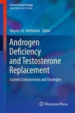 Hellstrom, Wayne J.G. - Androgen Deficiency and Testosterone Replacement, ebook