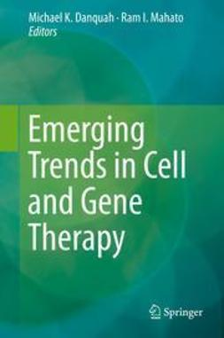Danquah, Michael K. - Emerging Trends in Cell and Gene Therapy, ebook