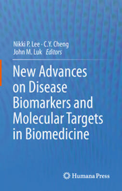Lee, Nikki P. - New Advances on Disease Biomarkers and Molecular Targets in Biomedicine, ebook