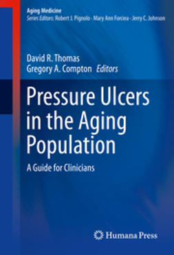MD, David R. Thomas, - Pressure Ulcers in the Aging Population, ebook