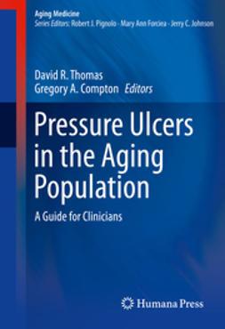 MD, David R. Thomas, - Pressure Ulcers in the Aging Population, e-bok