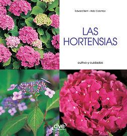 Bent, Edward - Las hortensias - Cultivo y cuidados, e-kirja