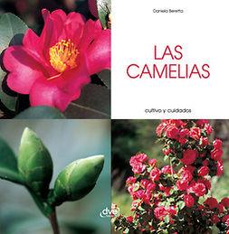 Beretta, Daniela - Las camelias - Cultivo y cuidados, ebook