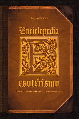 Tresoldi, Roberto - Enciclopedia del esoterismo, ebook