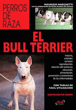 Marchetti, Maurizio - El Bull Terrier, ebook