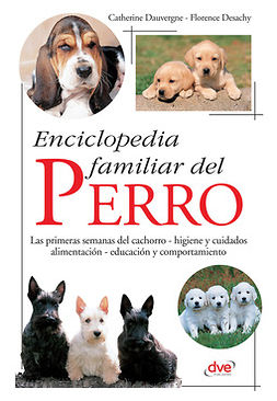 Dauvergne, Catherine - Enciclopedia familiar del perro, e-kirja