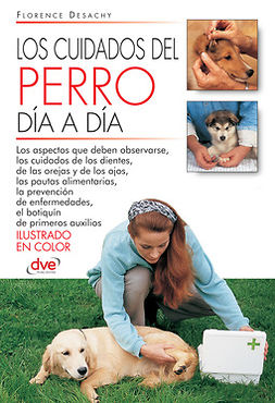 Desachy, Florence - Los cuidados del perro día a día, e-kirja
