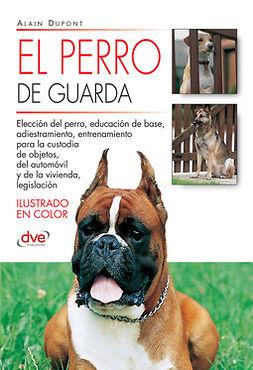 Dupont, Alain - El perro de guarda, e-kirja