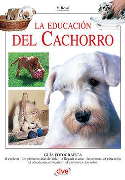 Rossi, Valeria - La educación del cachorro, e-bok