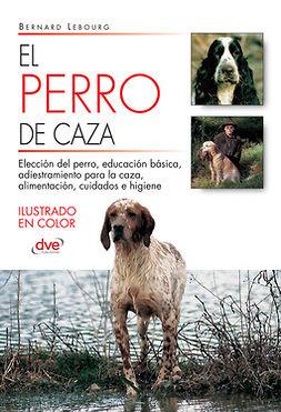 Lebourg, Bernard - El perro de caza, e-kirja
