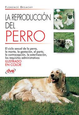 Desachy, Florence - La reproducción del Perro, e-kirja