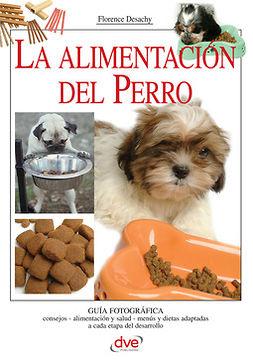 Desachy, Florence - La alimentación del Perro, e-bok