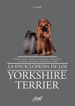 Tomaselli, A. - La enciclopedia de los yorkshire terrier, e-bok