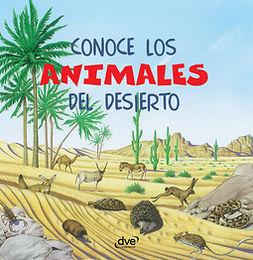 Vecchi, Editorial De - Conoce los animales del desierto, ebook