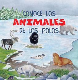 Vecchi, Editorial De - Conoce los animales de los polos, ebook