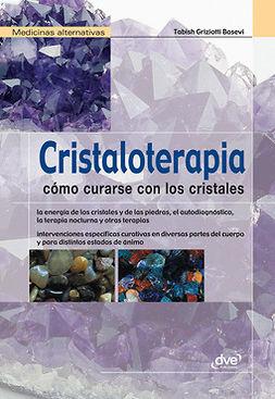 Basevi, Tabish Griziotti - Cristaloterapia - Cómo curarse con los cristales, ebook