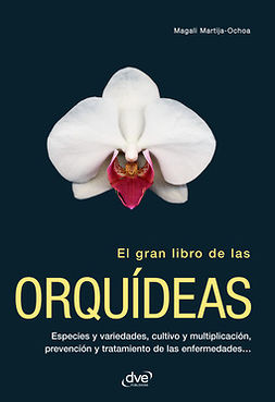 Martija-Ochoa, Magali - El gran libro de las orquídeas, e-kirja