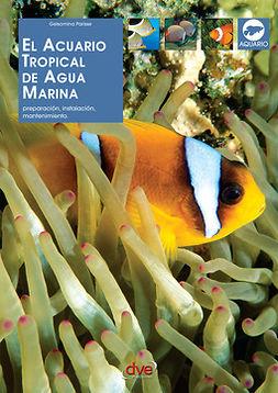 Parisse, Gelsomina - El acuario tropical de agua marina, e-bok
