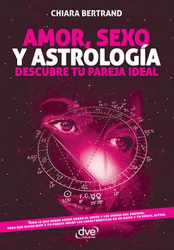 Bertrand, Chiara - Amor, sexo y astrología, ebook