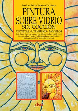 Tarulescu, Antonin - Pintura sobre vidrio sin cocción, ebook