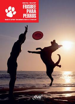 Bruns, Sabine - Frisbee para perros, ebook
