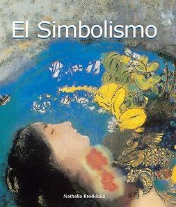 Brodskaïa, Nathalia - El Simbolismo, ebook